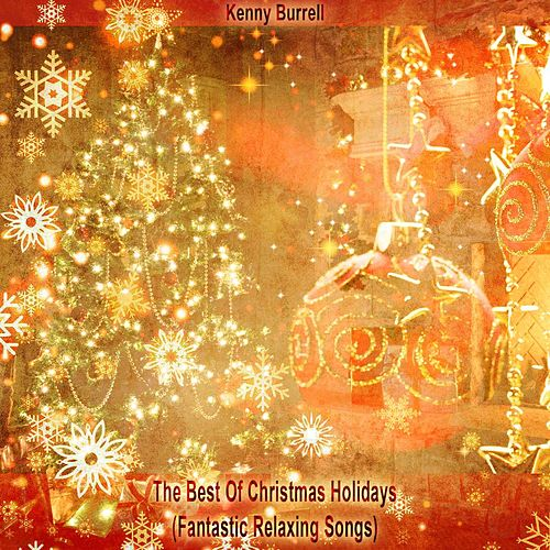 The Best Of Christmas Holidays (Fantastic Relaxing Songs) von Kenny Burrell