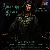 Amazing Grace: 60 Hymns of Faith & Praise by William Neil