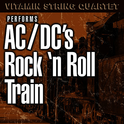 Vitamin String Quartet Performs AC/DC's Rock and Roll Train by Vitamin String Quartet