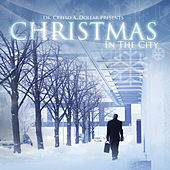 Dr. Creflo A. Dollar presents Christmas In The City by Various Artists