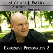 Expressive Personality 2 - Develop Personal Magnetism Using Nlp and Hypnosis Mp3 Audio Program by Michael J. Emery