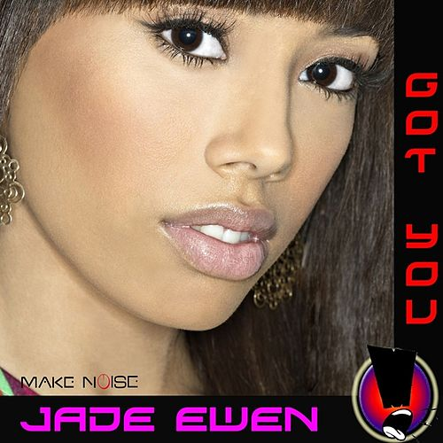 Got You by Jade Ewen