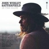 In the Glow by John Wesley Satterfield