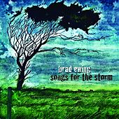 Songs for the Storm by Brad Ewing