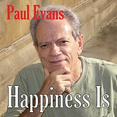 Happiness Is by Paul Evans