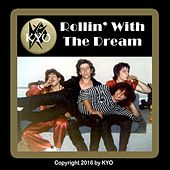 Rollin' with the Dream by Kyo