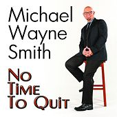 No Time to Quit by Michael Wayne Smith