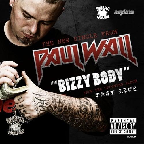 Bizzy Body by Paul Wall