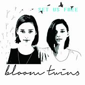 Set Us Free by Bloom Twins