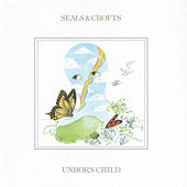 Unborn Child by Seals and Crofts