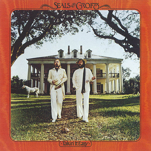 Takin' It Easy by Seals and Crofts