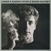 Under A Raging Moon by Roger Daltrey