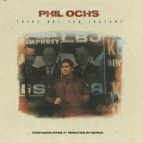 There But For Fortune by Phil Ochs