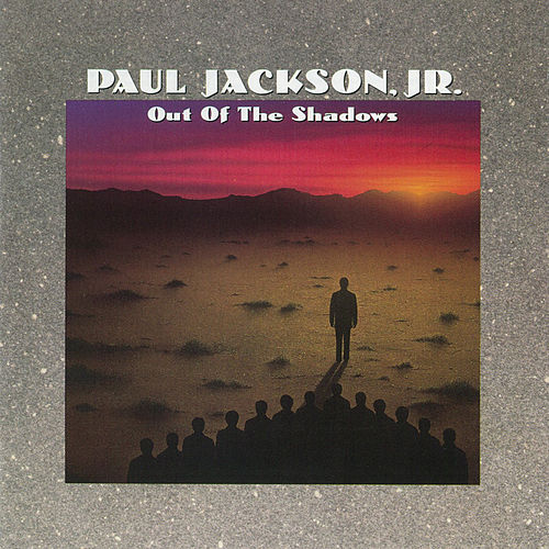 Out Of The Shadows by Paul Jackson, Jr.
