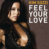Feel Your Love by Kim Sozzi