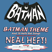 Batman Theme & Other Bat Songs by Neal Hefti