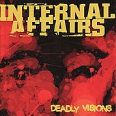 Deadly Visions by Internal Affairs