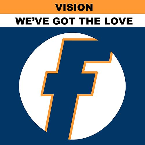 We've Got the Love by Vision