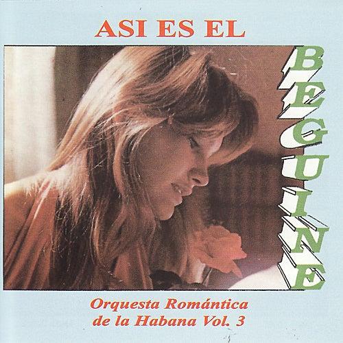 Orquesta Romántica de la Habana Vol. 3 by Asi Es El Beguine