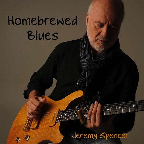 Homebrewed Blues by Jeremy Spencer