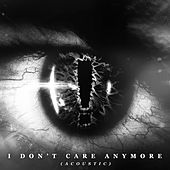 I Don't Care Anymore (Acoustic) by Hellyeah