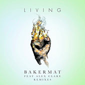 Living (Remixes) by Bakermat