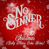 Christmas (Baby Please Come Home) by No Sinner
