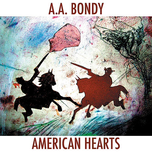 American Hearts by A. A. Bondy