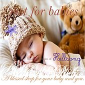Just for Babies: Lullaby Renditions of Hillsong, Vol. 3 (A Blessed Sleep for Your Baby and You) by Judson Mancebo