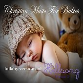 Lullaby Versions of Hillsong, Vol. 3 by Christian Music For Babies