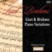 Liszt & Brahms: Piano Variations by Michael Ponti