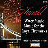 Handel: Water Music - Music for the Royal Fireworks by Prague Chamber Soloist and Andrew Mogrelia