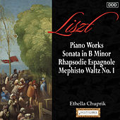 Liszt: Piano Works Sonata in B Minor - Rhapsodie Espagnole - Mephisto Waltz No. 1 by Ethella Chuprik