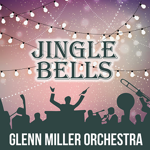 Jingle Bells by Glenn Miller