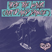 Ride the Waves (Get Up & Dance) - Single by The Love Dimension