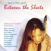 Smooth Jazz: Between the Sheets by Various Artists
