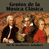 Genios de la Música Clásica Vol. IV, Beethoven - Schubert by Various Artists