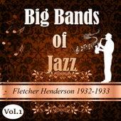 Big Bands of Jazz, Fletcher Henderson 1932-1933, Vol. 1 by Fletcher Henderson