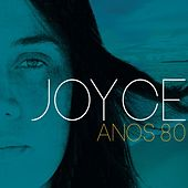Anos 80 by Joyce Moreno