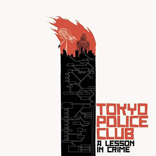 A Lesson in Crime 10th Anniversary Edition by Tokyo Police Club