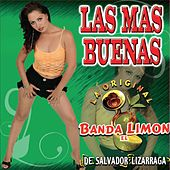 Las Mas Buenas by La Arrolladora Banda El Limon
