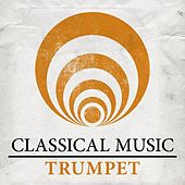 Classical Music - Trumpet by Various Artists