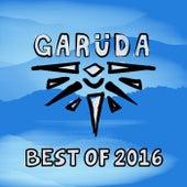 Garuda - Best Of 2016 by Various Artists