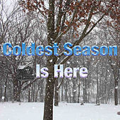 Coldest Season Is Here by Various Artists