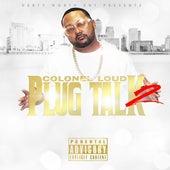 Plug Talk 2 by Colonel Loud