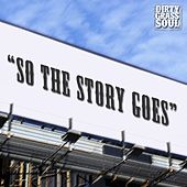 So the Story Goes by Dirty Grass Soul