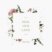 Heal Our Land by Kari Jobe