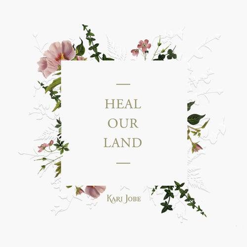 Heal Our Land by Kari Jobe
