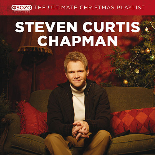 The Ultimate Christmas Playlist von Steven Curtis Chapman