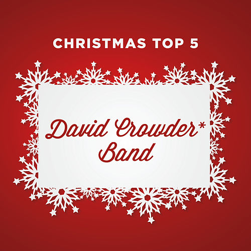 Christmas Top 5 von David Crowder Band
